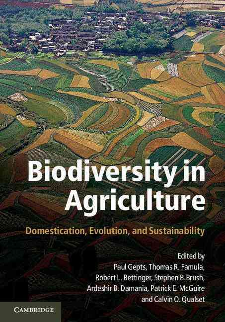Biodiversity in Agriculture By Gepts, Paul (EDT)/ Famula, Thomas R. (EDT)/ Bettinger, Robert L. (EDT)/ Brush, Stephen B. (EDT)/ Damania, Ardeshir B. (EDT)