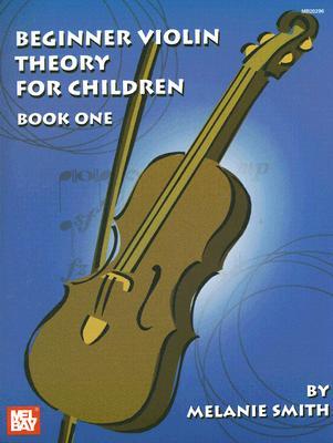 Beginner Violin Theory For Children By Smith, Melanie
