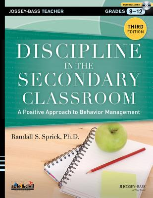 Discipline in the Secondary Classroom By Sprick, Randall S.